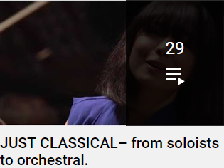JUST CLASSICAL - From soloists to orchestral - Click to play list